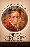 Fanny Crosby (Heroes of the Faith (Concordia)) (1593103832) by Ruffin Bernard