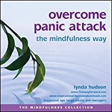 Overcome panic attack the mindfulness way  by Lynda Hudson Narrated by Lynda Hudson