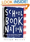 Schoolbook Nation: Conflicts over American History Textbooks from the Civil War to the Present