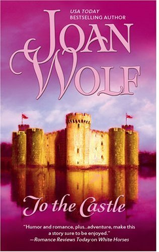 To The Castle, Joan Wolf