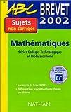 echange, troc Chantal Carruelle, Françoise Isblé - Brevet 2002 : Mathématiques (sujets non corrigés)