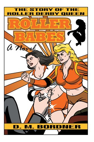 Roller Babes: The Story of the Roller Derby Queen