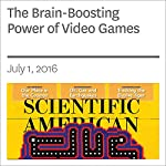 The Brain-Boosting Power of Video Games   Daphne Bavelier,C. Shawn Green