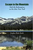 img - for Escape to the Mountain: Mid-life Redemption on the John Muir Trail book / textbook / text book