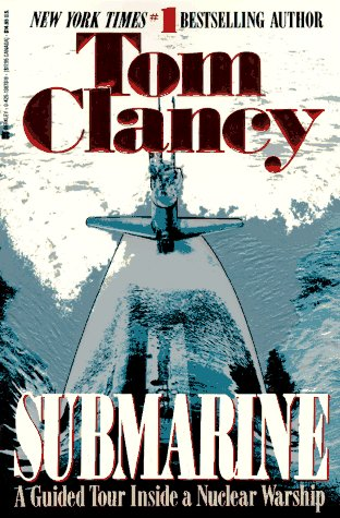 Submarine : A Guided Tour Inside a Nuclear Warship, TOM CLANCY
