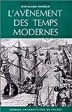 L'avÃ..nement des temps modernes (Ancien prix éditeur: 46.50 € - Economisez 49 %) (French Edition) (2130348157) by Margolin, Jean-Claude