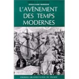 L'av�nement des temps modernespar Jean-Claude Margolin