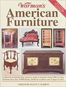 "Warman""s American Furniture (Encyclopedia of Antiques and Collectibles) Ellen Tischbein Schroy"