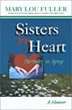 img - for Sisters by Heart ~ Partners in Aging : A Memoir book / textbook / text book