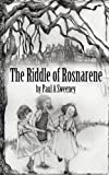 Paul a Sweeney The Riddle of Rosnarene