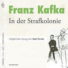 In der Strafkolonie (       ungekürzt) von Franz Kafka Gesprochen von: Axel Grube