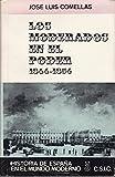 img - for LOS MODERADOS EN EL PODER. 1844-1854. book / textbook / text book
