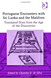 Portuguese Encounters with Sri Lanka and the Maldives (Portuguese Encounters with the World in the Age of the Discoveries)