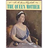 H.M. Queen Elizabeth, The Queen Mother: The Illustrated Story Of The Queen Mother'S Life From Childhoodstory Of The Queen Mother'S Life From Childhoodby Margaret Saville