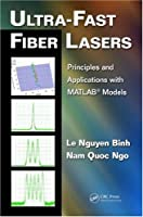 Ultra-Fast Fiber Lasers: Principles and Applications with MATLAB® Models ebook download