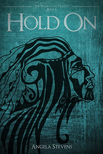Book: Hold On (The Vargr Clan Trilogy Book 2) by Angela Stevens