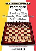 1.e4 vs the French, Caro-Kann & Philidor (Grandmaster Repertoire)