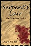 img - for Serpent's Lair (The Forgotten: Book 1) book / textbook / text book