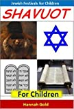 Jewish Books: Shavuot for Children - Cool Facts for Kids and Inspiring Pictures About Shavuot (Jewish Festivals)