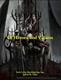 Of Heroes and Villains (Book #4 of the Sage Saga)