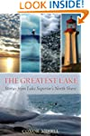 The Greatest Lake: Stories from Lake...