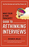 img - for What Color Is Your Parachute? Guide to Rethinking Interviews: Ace the Interview and Land Your Dream Job book / textbook / text book