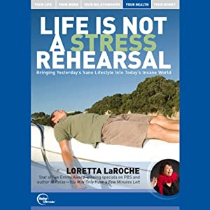 Life is Not a Stress Rehearsal (Live) Speech