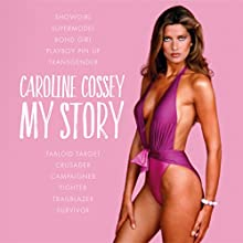 My Story (       UNABRIDGED) by Caroline Cossey Narrated by Katherine Fenton