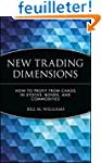 New Trading Dimensions: How to Profit...