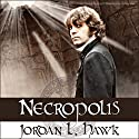 Necropolis: Whyborne & Griffin, Volume 4 (       UNABRIDGED) by Jordan L. Hawk Narrated by Julian G. Simmons