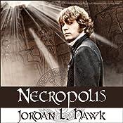 Necropolis: Whyborne & Griffin, Volume 4 | [Jordan L. Hawk]