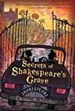 Secrets of Shakespeares Grave: The Shakespeare Mysteries Book 1