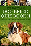 Dog Breed Quiz Book II (Interactive Game Book for Kids 9-99)