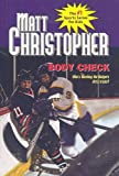 img - for Body Check (Matt Christopher Sports Series for Kids (Prebound)) book / textbook / text book