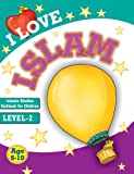 I Love Islam Level-2: Islamic Children's Books on the Quran, the Hadith, and the Prophet Muhammad (English Edition)
