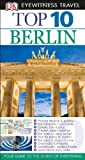 Top 10 Berlin (EYEWITNESS TOP 10 TRAVEL GUIDE)