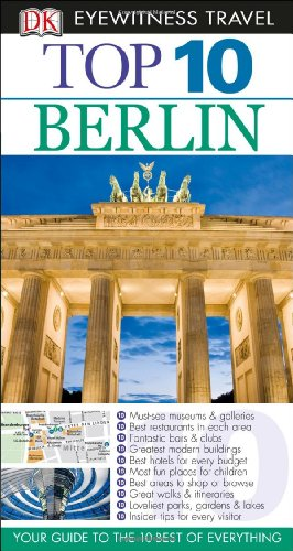 Dk Eyewitness Top 10 Berlin (Dk Eyewitness Top 10 Travel Guides. Berlin)