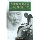 Merton & Buddhism: (The Fons Vitae Thomas Merton series) ~ Bonnie Bowman Thurston