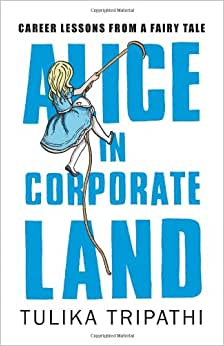 Alice In Corporateland: Career Lessons From A Fairy Tale