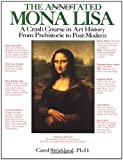 The Annotated Mona Lisa: A Crash Course in Art History from Prehistoric to Post-Modern (0836280059) by Strickland, Carol