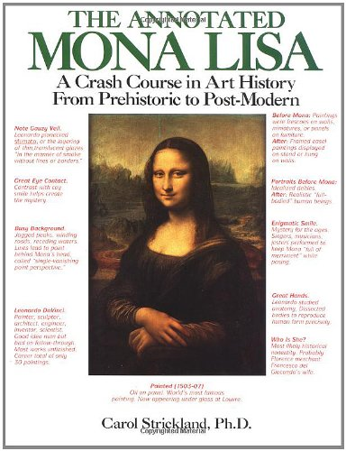 The Annotated Mona Lisa: A Crash Course in Art History from Prehistoric to Post-Modern, Strickland, Carol; Boswell, John