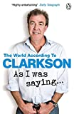 As I Was Saying      : The World According to Clarkson Volume 6