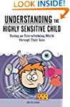 Understanding the Highly Sensitive Ch...