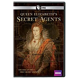 Queen Elizabeth's Secret Agents: The Rise of the First Secret Service
