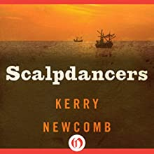 Scalpdancers (       UNABRIDGED) by Kerry Newcomb Narrated by Andy Caploe