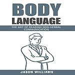 Body Languages: The Art of Non-Vebal Communication | Jason Williams