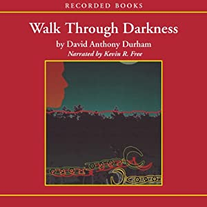 Walk Through Darkness | [David Anthony Durham]