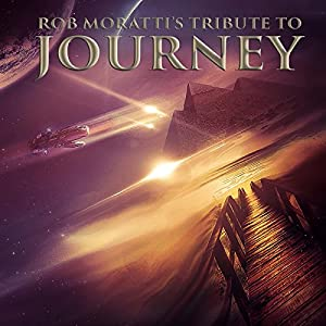 Rob Moratti - Tribute to Journey (2015)