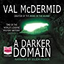 A Darker Domain (       UNABRIDGED) by Val McDermid Narrated by Eilidh Fraser