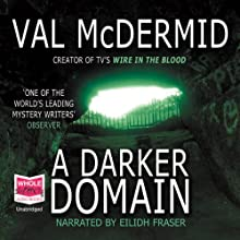 A Darker Domain Audiobook by Val McDermid Narrated by Eilidh Fraser